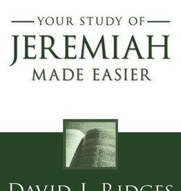 Your study of Jeremiah Made Easier, David J Ridges