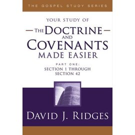 Cedar Fort Publishing Your study of The Doctrine and Covenants Made Easier, Part 1, David J Ridges