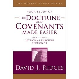 Cedar Fort Publishing Your study of The Doctrine and Covenants Made Easier, Part 2, David J Ridges