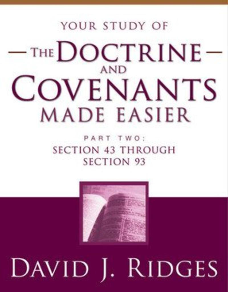 Your study of The Doctrine and Covenants Made Easier, Part 2, David J Ridges