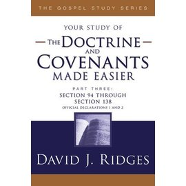 Cedar Fort Publishing Your study of The Doctrine and Covenants Made Easier, Part 3, David J Ridges