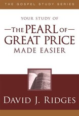 Your study of The Pearl of Great Price Made Easier, David J Ridges