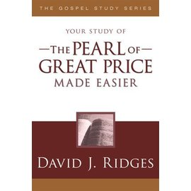 Cedar Fort Publishing Your study of The Pearl of Great Price Made Easier, David J Ridges