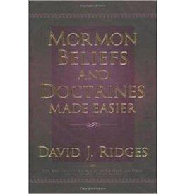 Mormon Beliefs and Doctrines Made Easier, David J Ridges