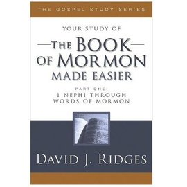 Cedar Fort Publishing Your study of The Book of Mormon Made Easier, Part 1, David J Ridges