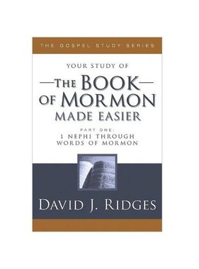 Your study of The Book of Mormon Made Easier, Part 1, David J Ridges