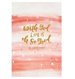 With God life is oh so good. Journal