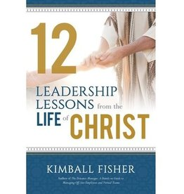 12 Leadership Lessons from the Life of Christ