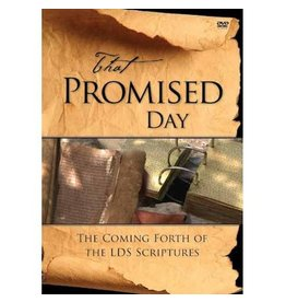 That Promised Day: The Coming Forth of the LDS Scriptures. DVD.