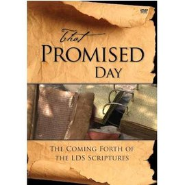 Covenant Communications That Promised Day: The Coming Forth of the LDS Scriptures. DVD.