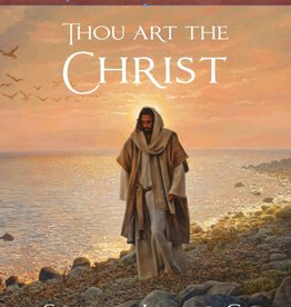 Thou Art the Christ: The Person and Work of Jesus in the New Testament The 47th Annual BYU Sidney B. Sperry Symposium by Tyler Griffin, Lincoln H. Blumell, Eric D. Huntsman