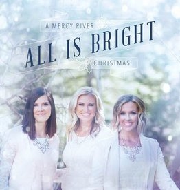 All Is Bright - A Mercy River Christmas CD