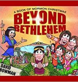 Beyond Bethlehem A Book of Mormon Christmas Board Book