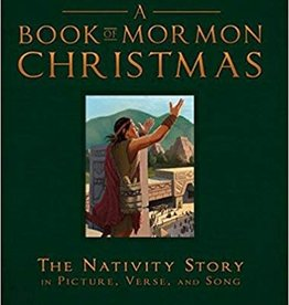 A Book of Mormon Christmas- The Nativity Story in Picture, Verse & Song.