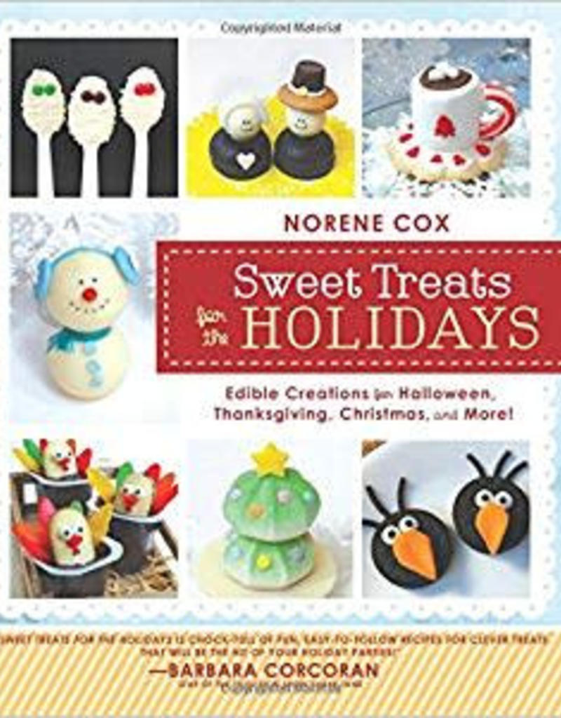 Christmas Halloween Thanksgiving.Sweet Treats For The Holidays Edible Creations For Halloween Thanksgiving Christmas More By Norene Cox