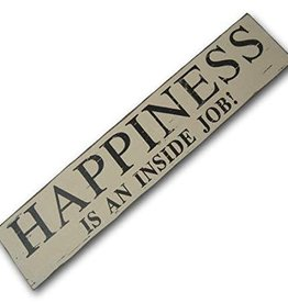 Happiness Is An Inside Job Sign