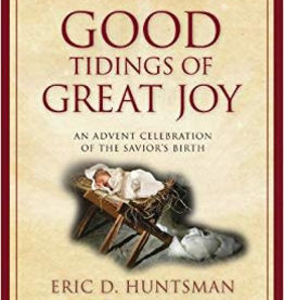 Good Tidings of Great Joy: An Advent Celebration of the Savior's Birth, Huntsman