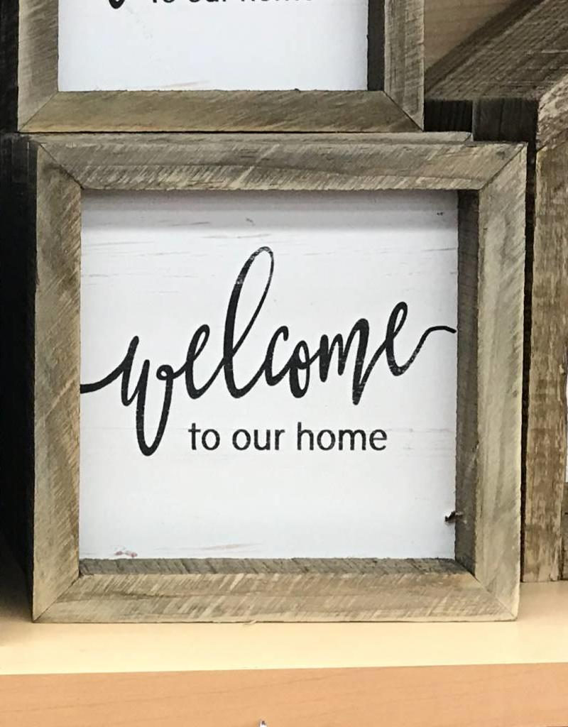 WELCOME TO OUR HOME ACCENT WOOD 6'' X 6''