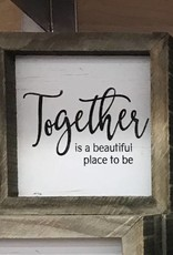 TOGETHER IS A BEAUTIFUL ACCENT 6'' X 6''