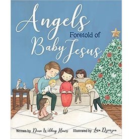 Angels Foretold of Baby Jesus Hardcover by Dana Wilding Hans
