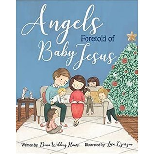 Cedar Fort Publishing Angels Foretold of Baby Jesus Hardcover by Dana Wilding Hans