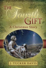 The Fourth Gift A Christmas Story by J. Tucker Davis
