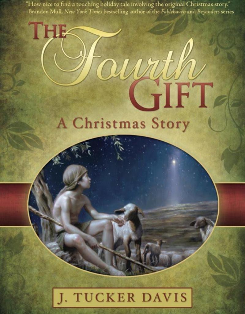 The Fourth Gift A Christmas Story by J. Tucker Davis - ldsbookuk.com