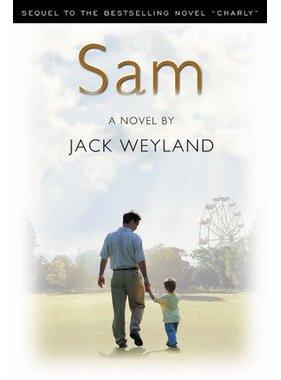 Sam, A Novel by Jack Weyland
