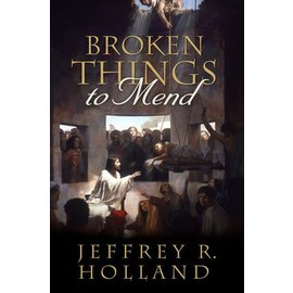 Deseret Book Company (DB) Broken Things to Mend, Holland
