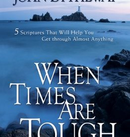 When Times are Tough: Five Scriptures that Will Help You Get Through Almost Anything, Bytheway