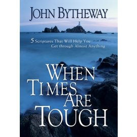 Deseret Book Company (DB) When Times are Tough: Five Scriptures that Will Help You Get Through Almost Anything, Bytheway
