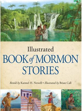 Illustrated Book of Mormon Stories, Newell/Call
