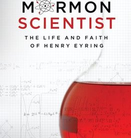 Mormon Scientist: The Life and Faith of Henry Eyring, Eyring
