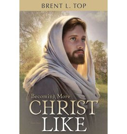 Becoming More Christlike, Brent Top (Audiobook)
