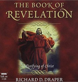 Book of Revelation: Testifying of Christ, The, Richard D. Draper—A fascinating journey through the Book of Revelation (Audio CD)