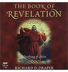 Book of Revelation: Testifying of Christ, The, Richard D. Draper—A fascinating journey through the Book of Revelation (Audiobook)