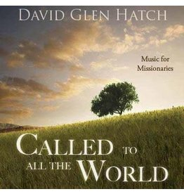 Called to All The World, David Glen Hatch—Music for Missionaries