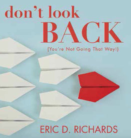 Don't Look Back (You're Not Going That Way!) by Eric D. Richards