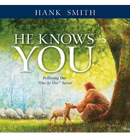 "He Knows You: Following Our ""One by One"" Savior, Hank Smith"