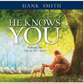 "Covenant Communications He Knows You: Following Our ""One by One"" Savior, Hank Smith"
