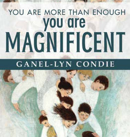 You Are More Than Enough: You Are Magnificent by Ganel-Lyn Condie
