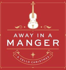 Away in a Manger: A Cello Christmas CD