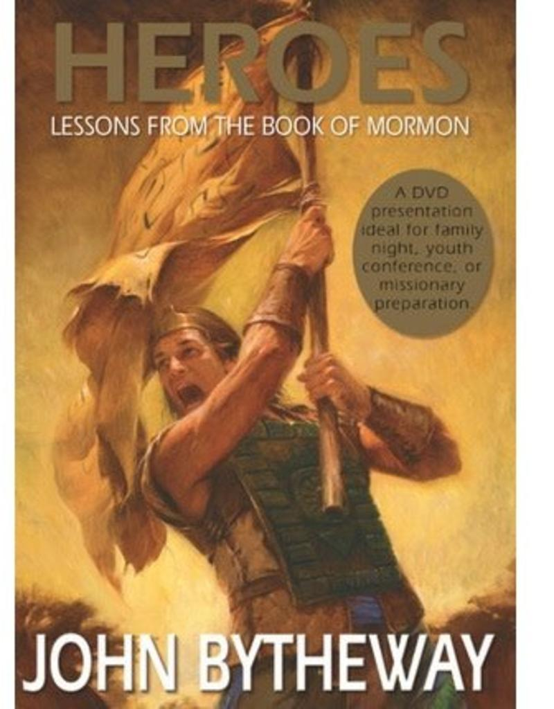Heroes: Lessons from the Book of Mormon by John Bytheway. DVD