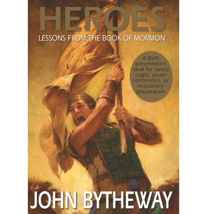Heroes Lessons From The Book Of Mormon By John Bytheway Dvd Ldsbookuk Com