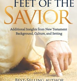 Learning at the Feet of the Savior Additional Insights from New Testament Background, Culture, and Setting by Taylor Halverson, David J. Ridges