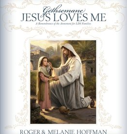 Gethsemane: Jesus Loves Me, Roger and Melanie Hoffman