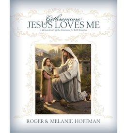 Gethsemane: Jesus Loves Me, Roger and Melanie Hoffman