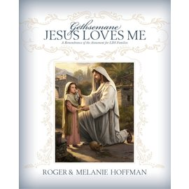 Covenant Communications Gethsemane: Jesus Loves Me, Roger and Melanie Hoffman