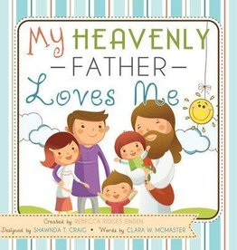 My Heavenly Father Loves Me - Board Book