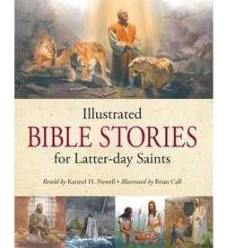Illustrated Bible Stories for Latter-Day Saints, Newell/Call